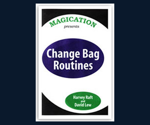 Change Bag Routines book - Harvey Raft & David Lew